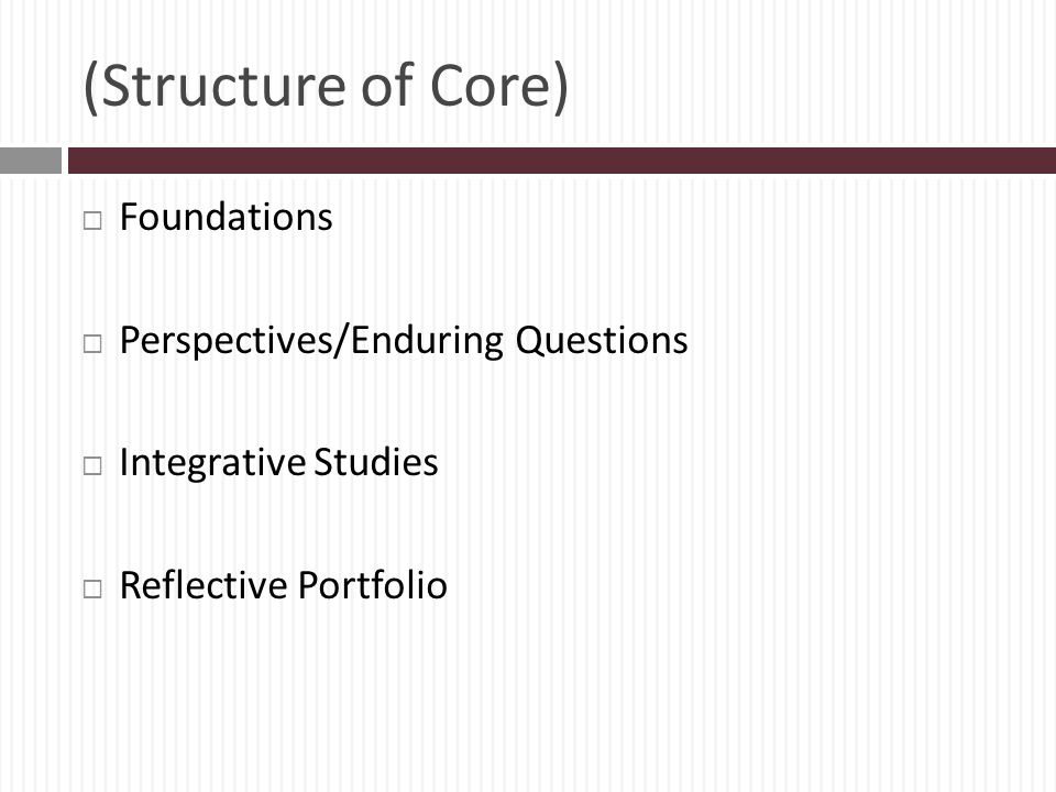 (Structure of Core) Foundations Perspectives/Enduring Questions