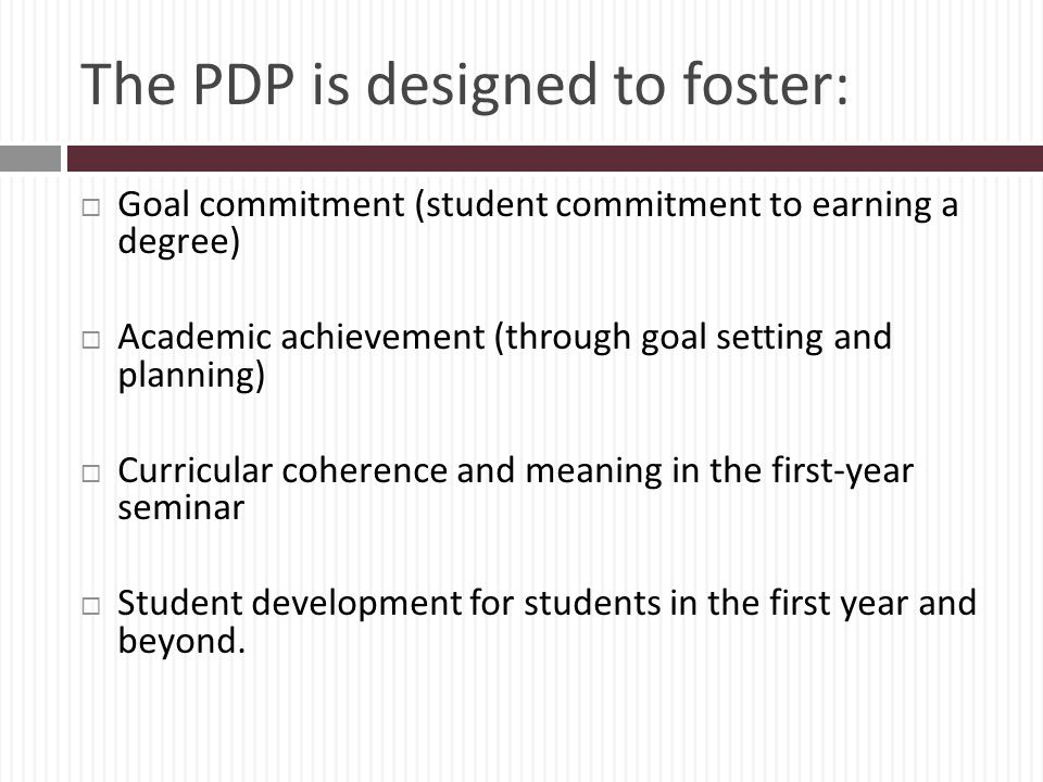 The PDP is designed to foster: