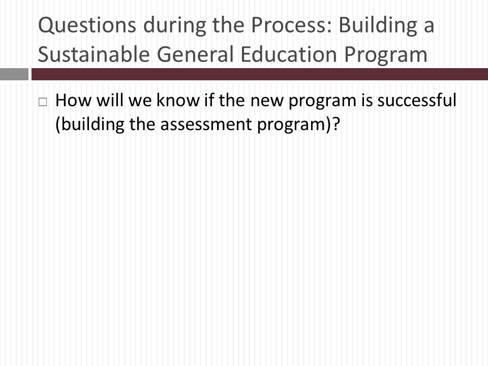 Questions during the Process: Building a Sustainable General Education Program