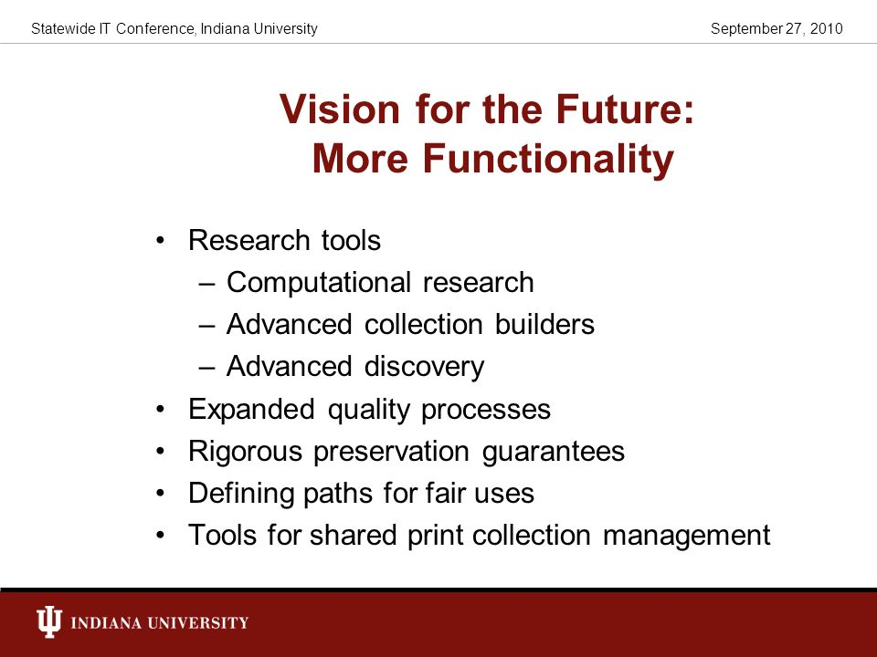 Vision for the Future: More Functionality
