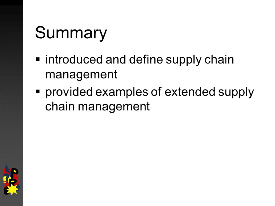 summary supply chain management1 Presentation summary : supply chain management - introduction say we get an order from a european retailer to produce 10,000 garments.