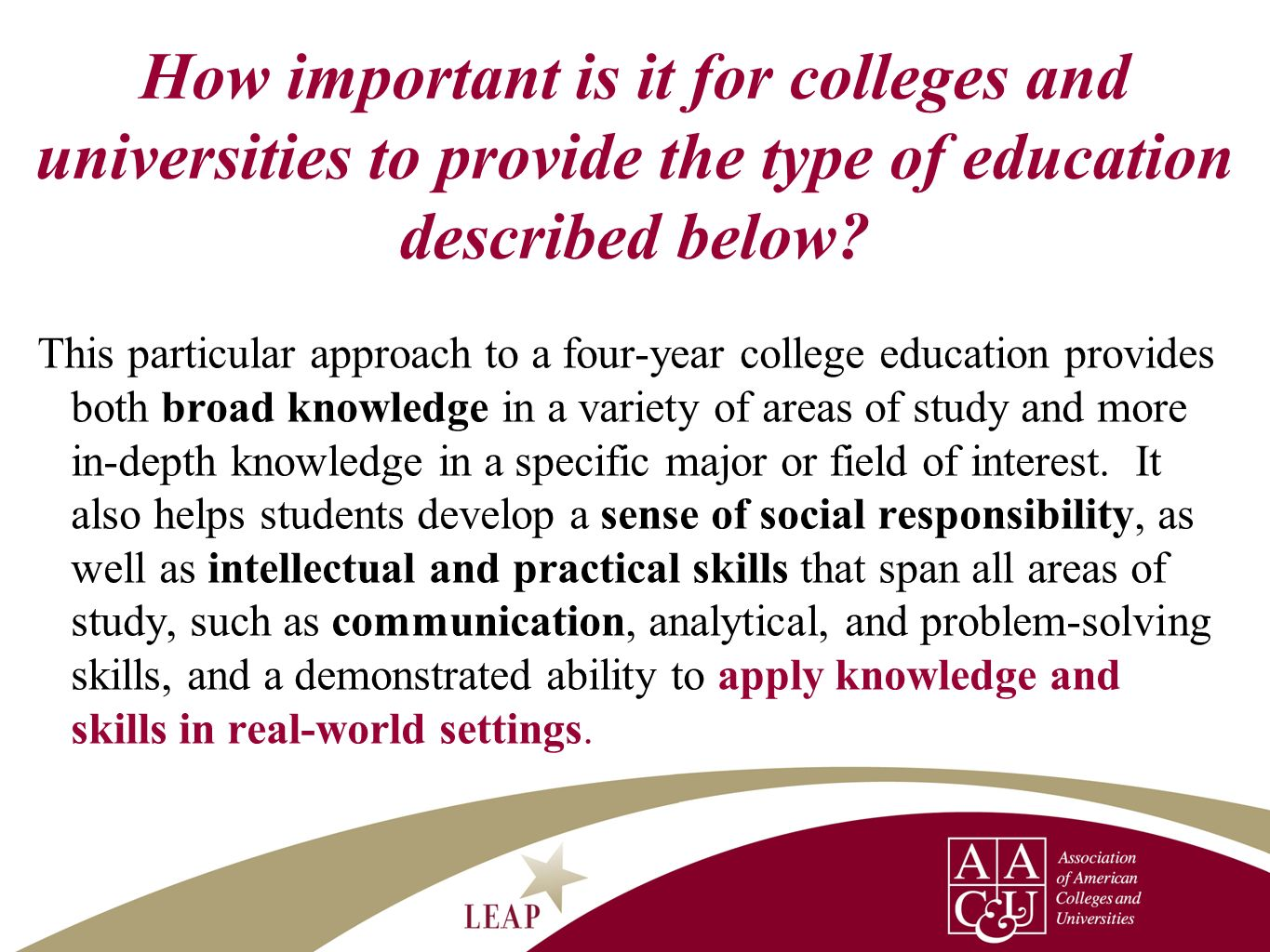 How important is it for colleges and universities to provide the type of education described below