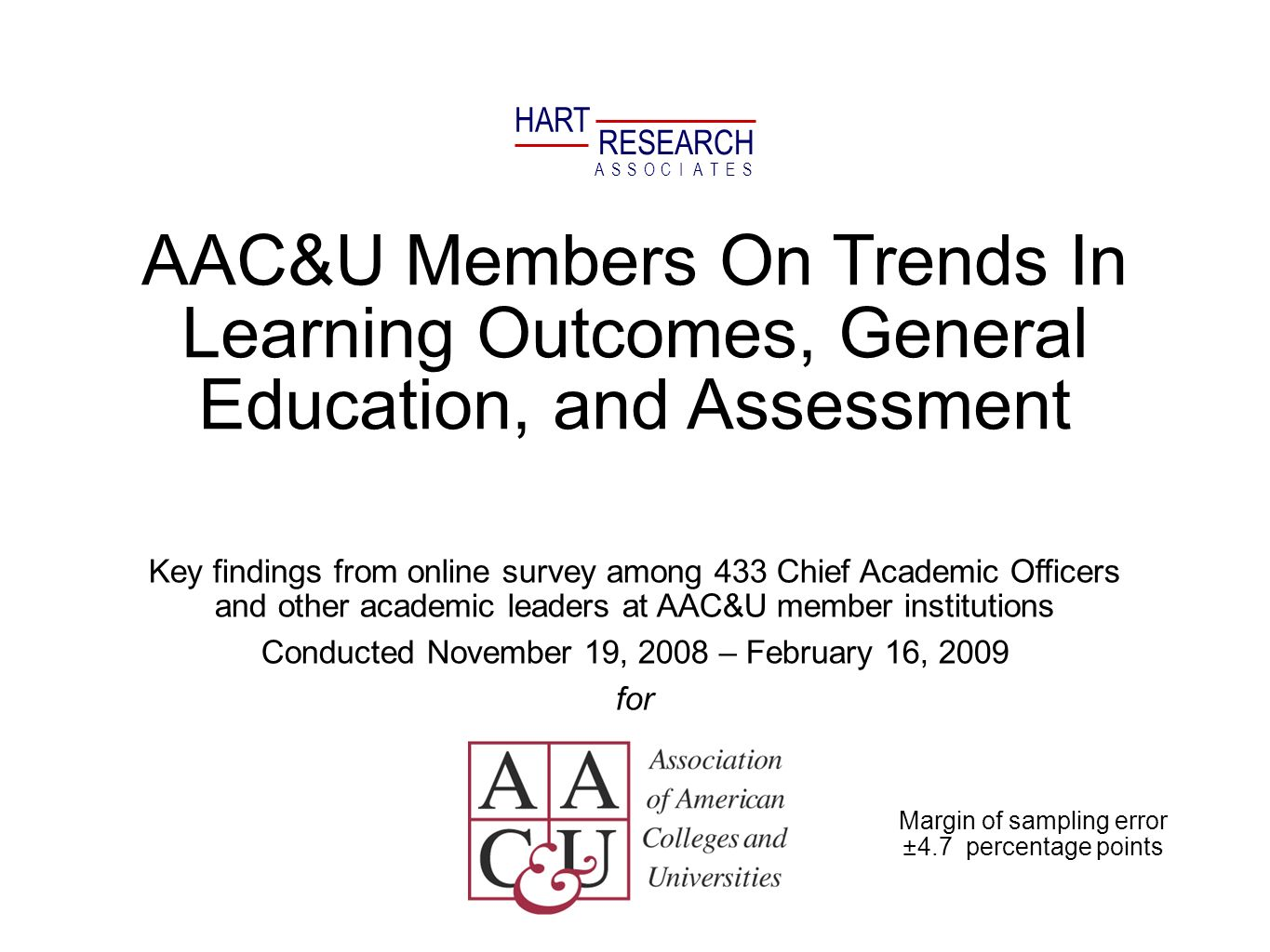 HART RESEARCH. A. S. O. T. E. C. I. AAC&U Members On Trends In Learning Outcomes, General Education, and Assessment.