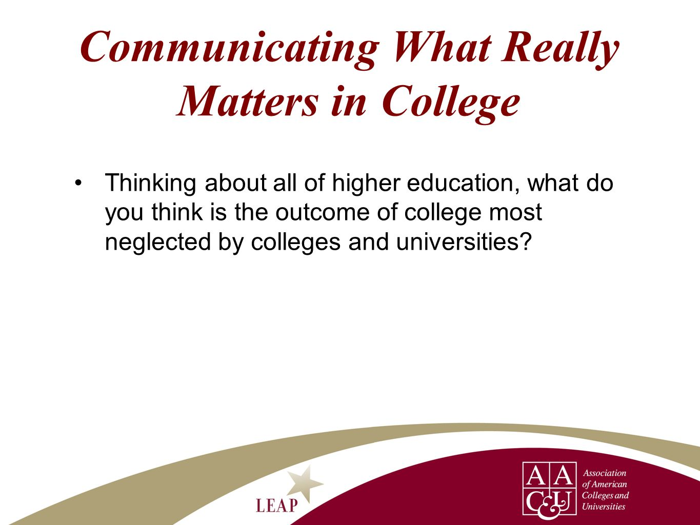 Communicating What Really Matters in College
