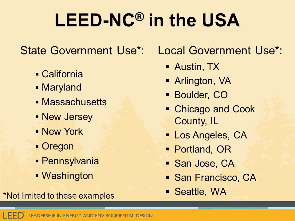 LEED-NC® in the USA State Government Use*: Local Government Use*: