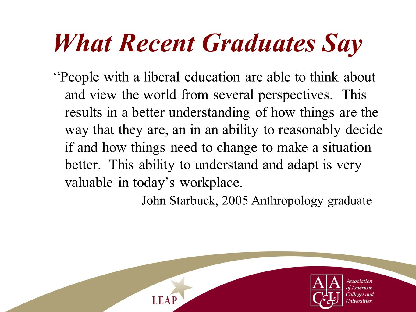 What Recent Graduates Say