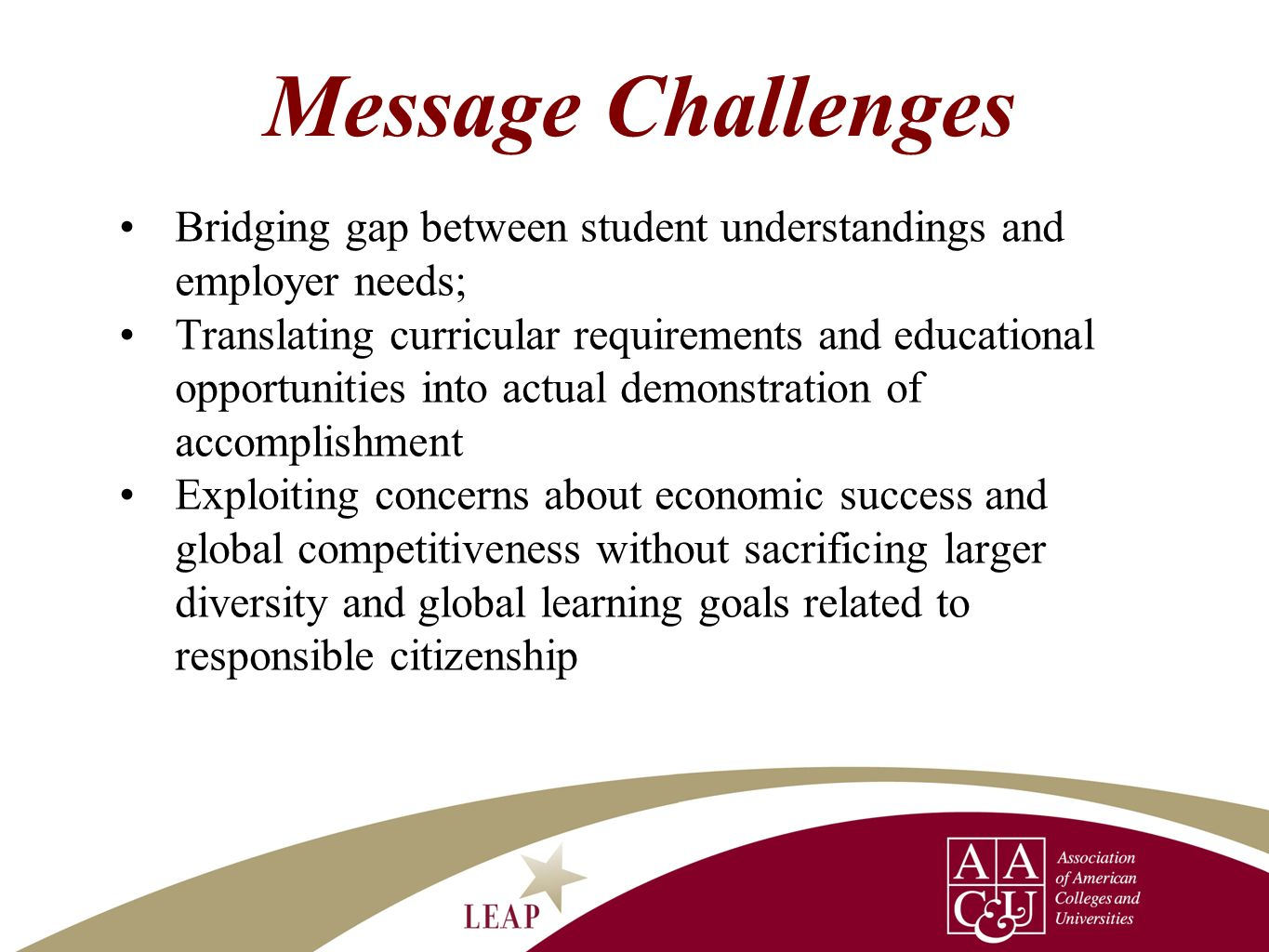 Message Challenges Bridging gap between student understandings and employer needs;