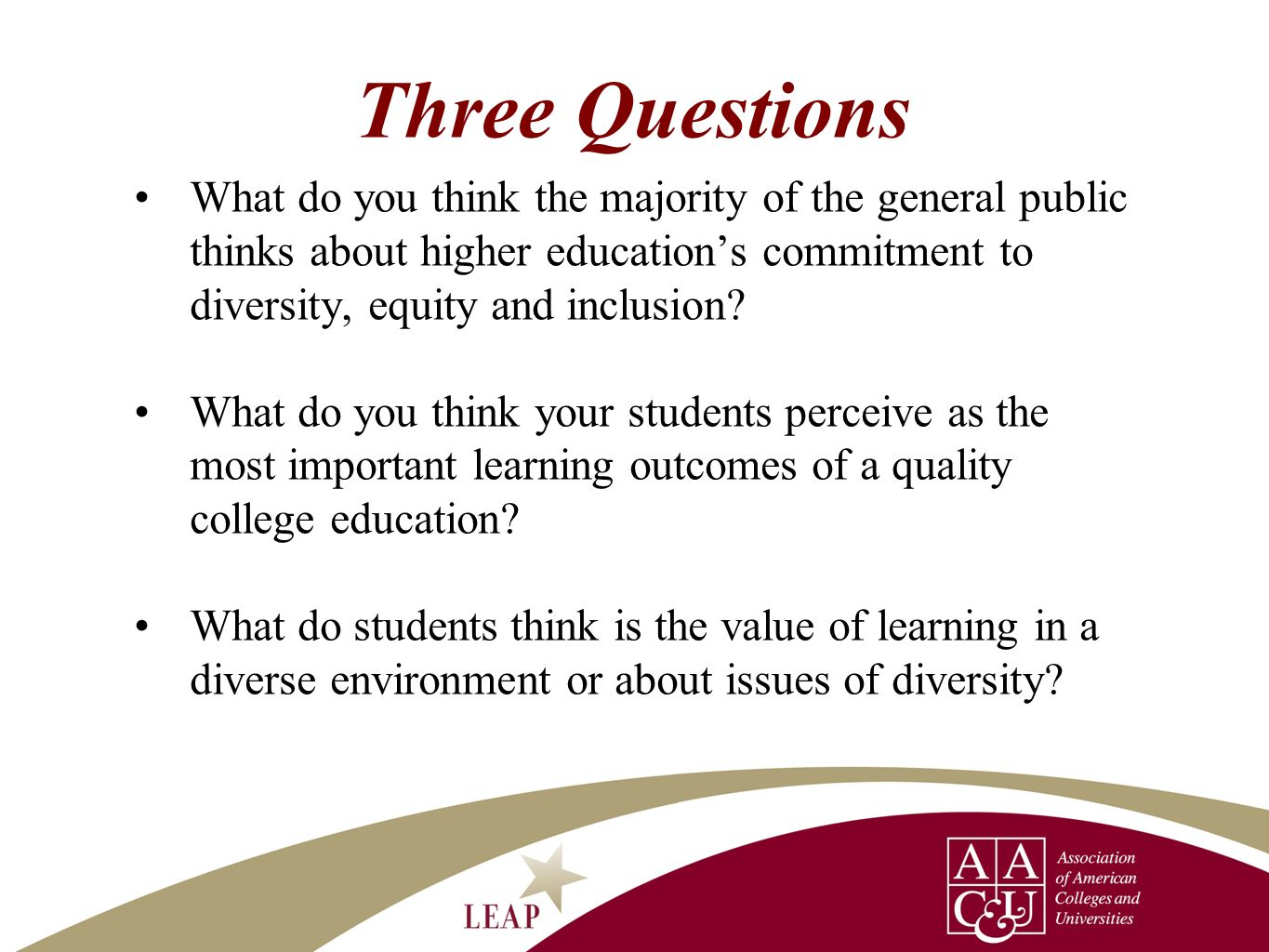 Three Questions What do you think the majority of the general public thinks about higher education's commitment to diversity, equity and inclusion