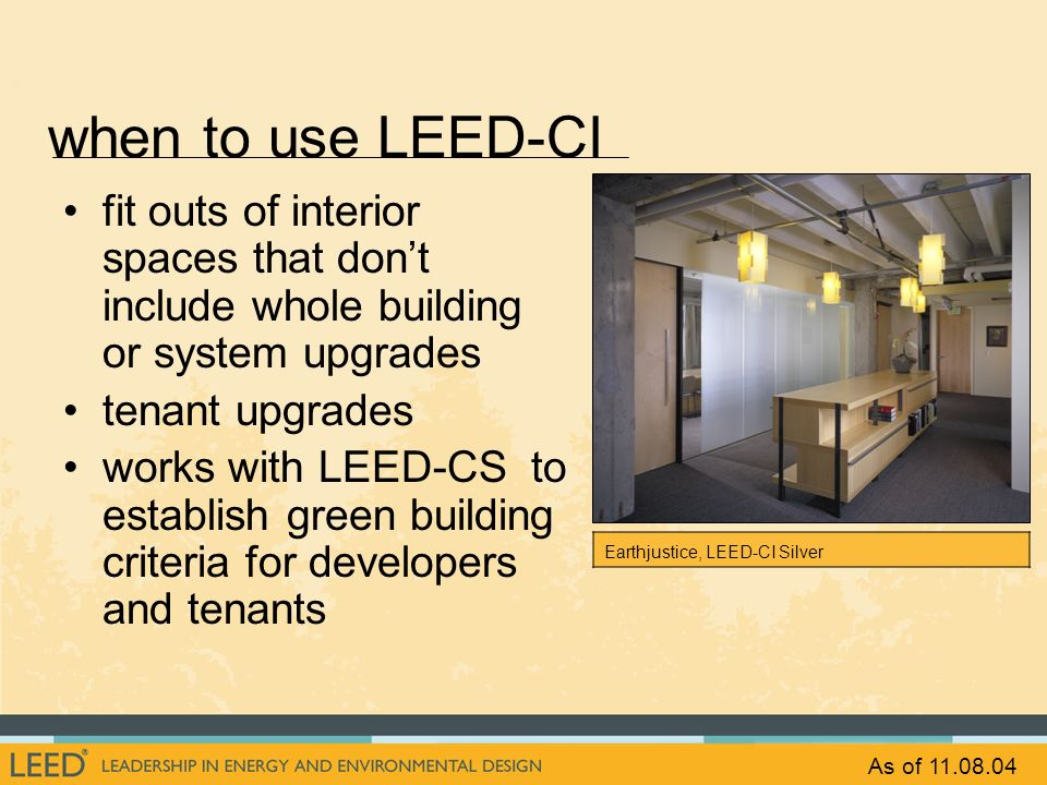 when to use LEED-CI fit outs of interior spaces that don't include whole building or system upgrades.