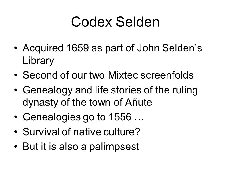 Codex Selden Acquired 1659 as part of John Selden's Library