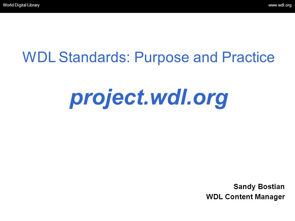 WDL Standards: Purpose and Practice