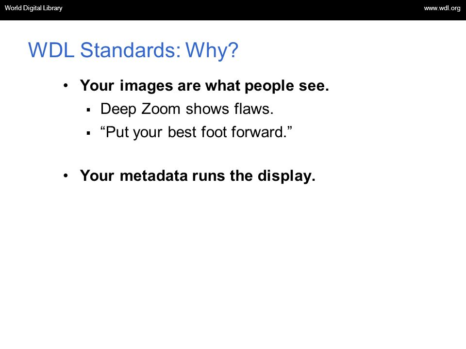 WDL Standards: Why Your images are what people see.