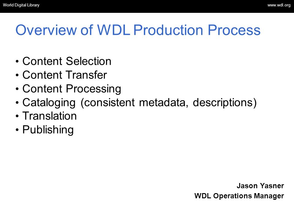 Overview of WDL Production Process