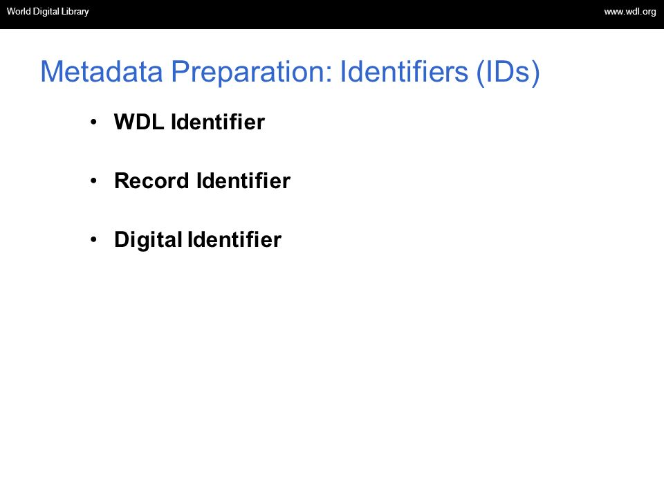 Metadata Preparation: Identifiers (IDs)