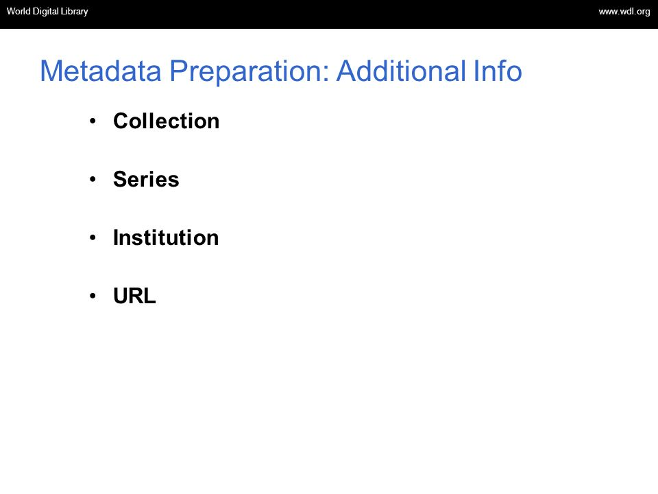 Metadata Preparation: Additional Info