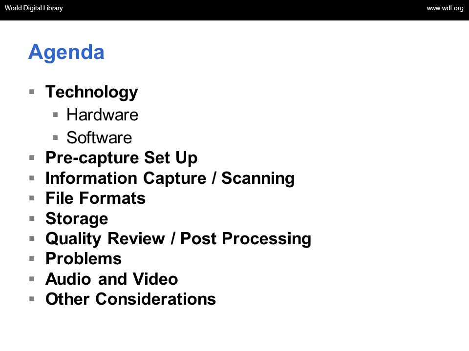 Agenda Technology Hardware Software Pre-capture Set Up