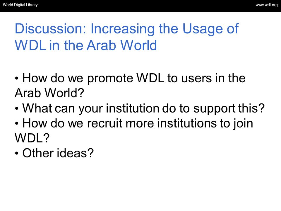 Discussion: Increasing the Usage of WDL in the Arab World