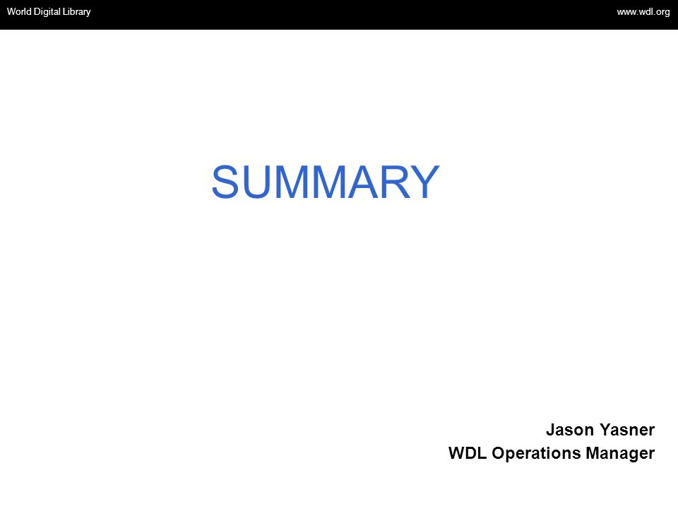 SUMMARY Jason Yasner WDL Operations Manager