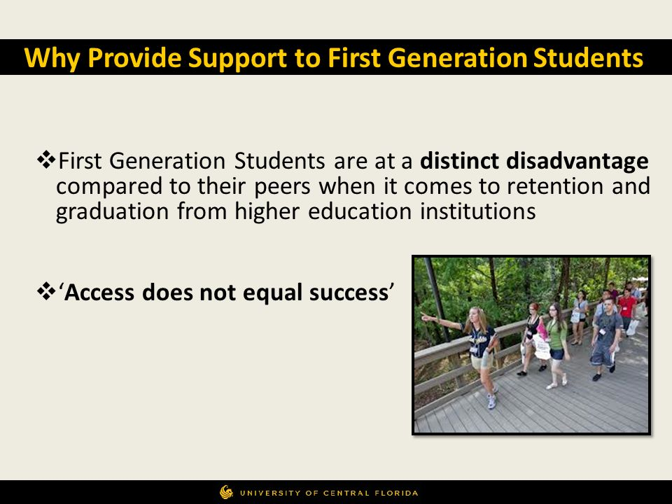 Why Provide Support to First Generation Students
