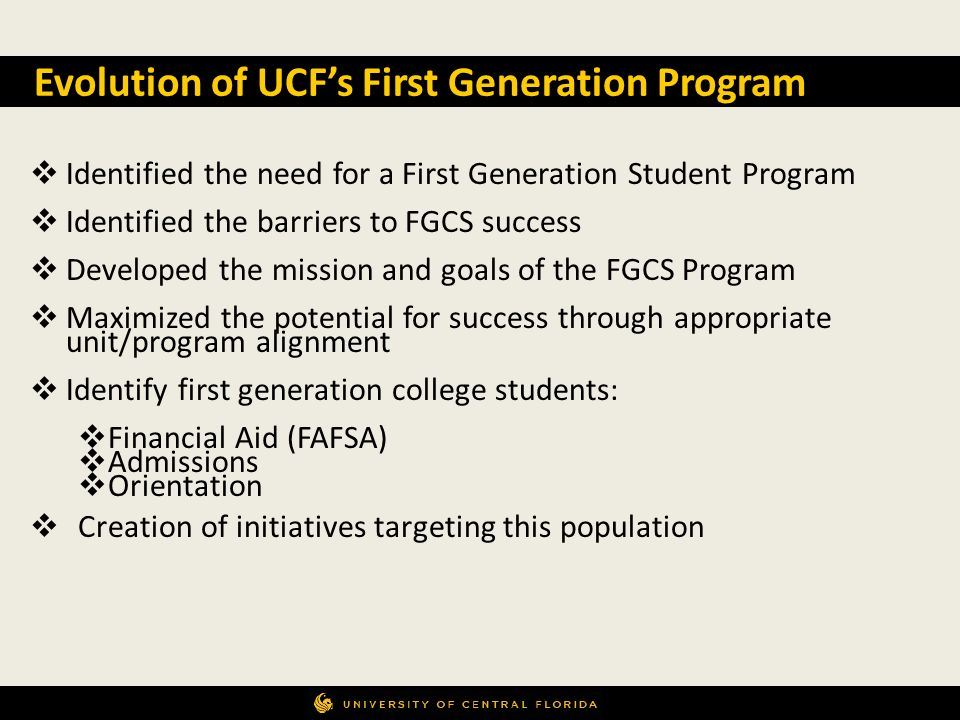 Evolution of UCF's First Generation Program