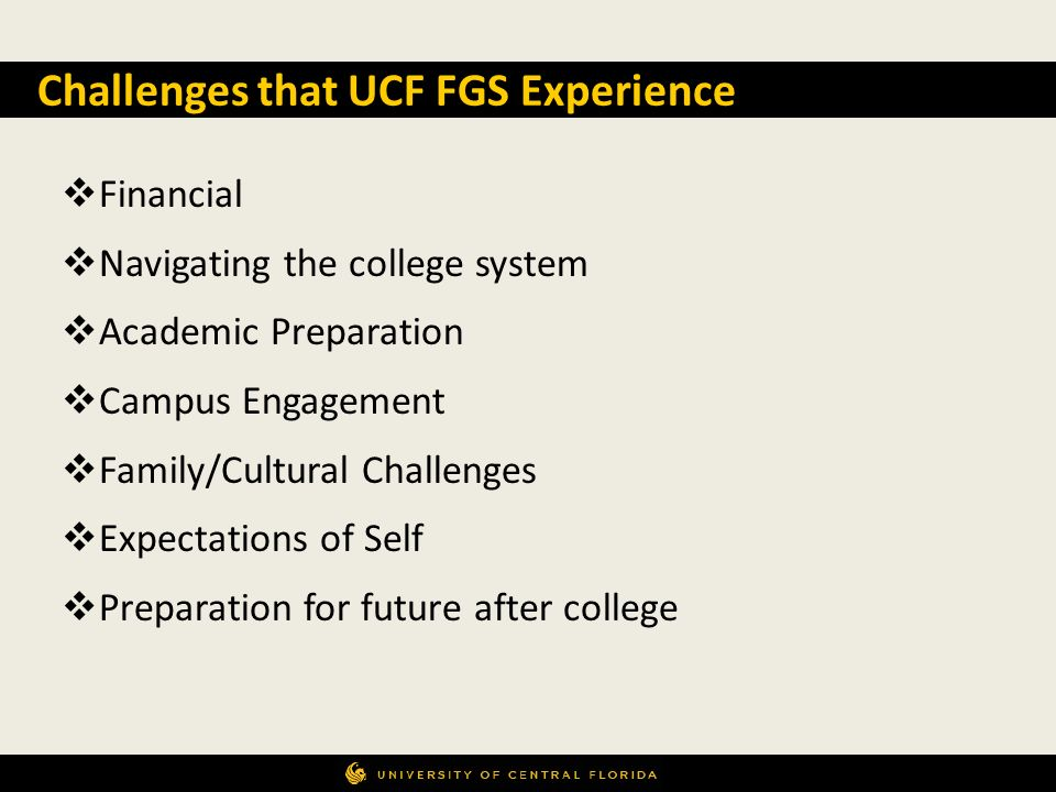 Challenges that UCF FGS Experience