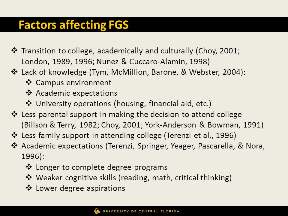 Factors affecting FGS Transition to college, academically and culturally (Choy, 2001; London, 1989, 1996; Nunez & Cuccaro-Alamin, 1998)