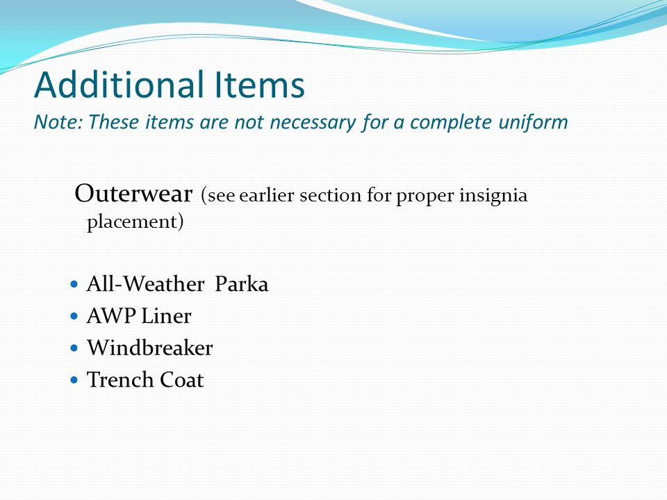 Additional Items Note: These items are not necessary for a complete uniform