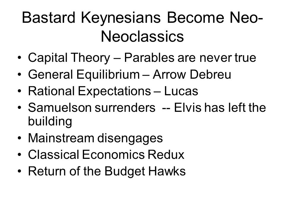 Bastard Keynesians Become Neo-Neoclassics