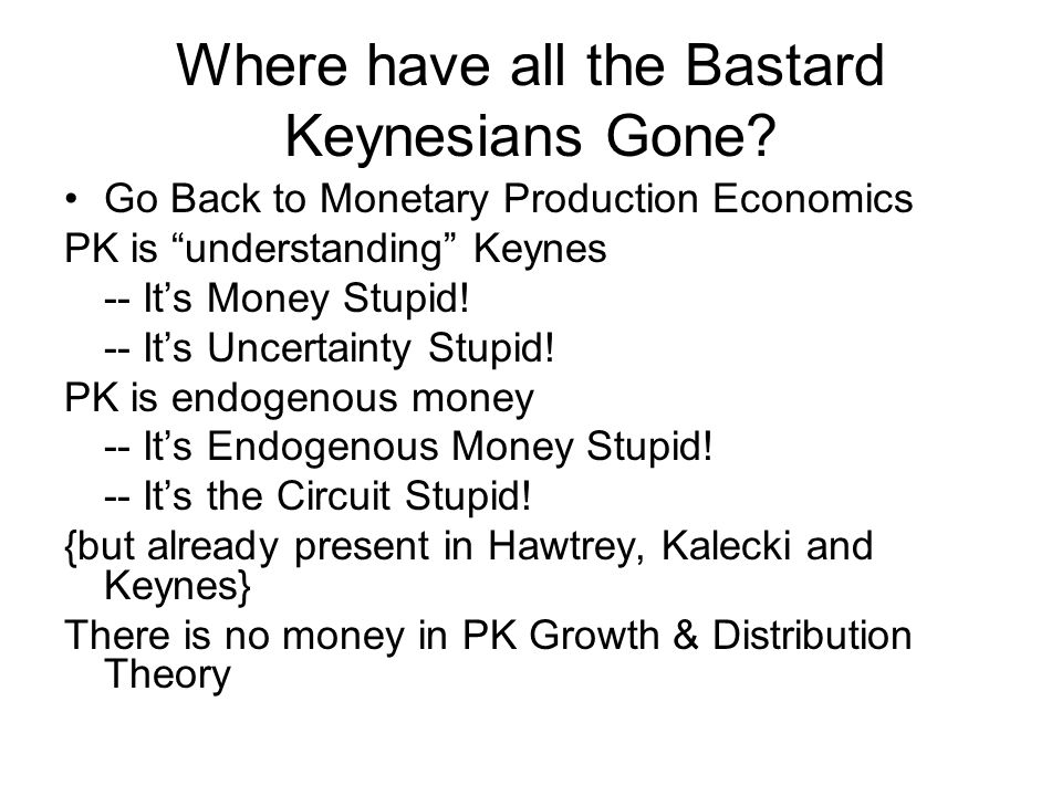 Where have all the Bastard Keynesians Gone