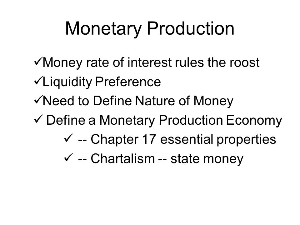 Monetary Production Money rate of interest rules the roost