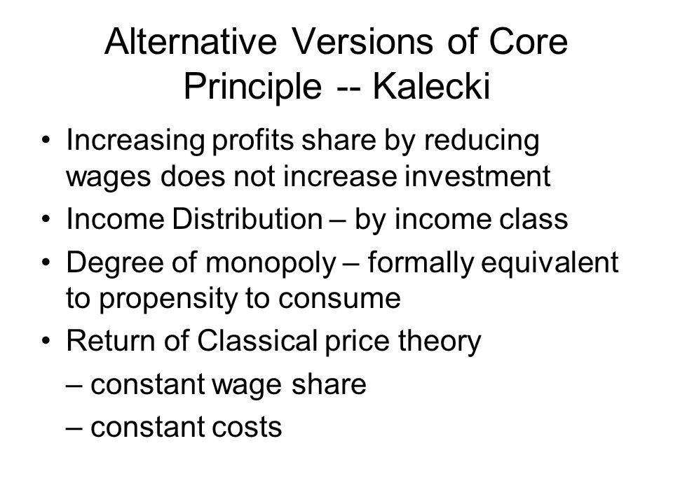 Alternative Versions of Core Principle -- Kalecki