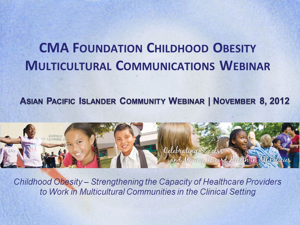 CMA Foundation Childhood Obesity Multicultural Communications Webinar