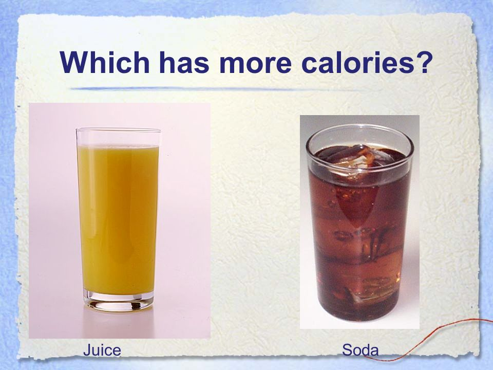 Which has more calories