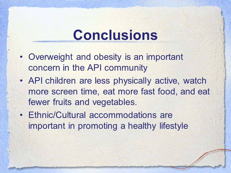 Conclusions Overweight and obesity is an important concern in the API community.