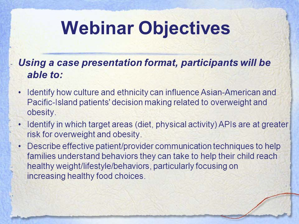 Webinar Objectives Using a case presentation format, participants will be able to: