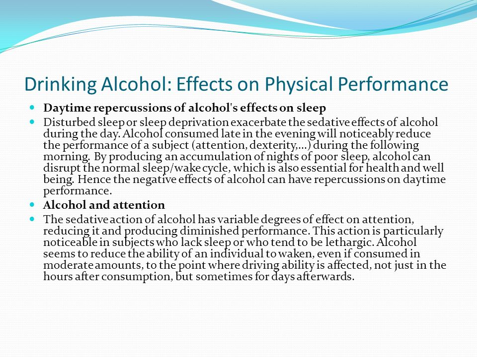 an introduction to the effects of alcohol on sleep Introduction throughout the 10,000 or so years that humans have been drinking fermented beverages, they've also been arguing about their merits and demerits drinkers were more likely than non-drinkers or heavy drinkers to be at a healthy weight, to get seven to eight hours of sleep a night, and to exercise regularly.