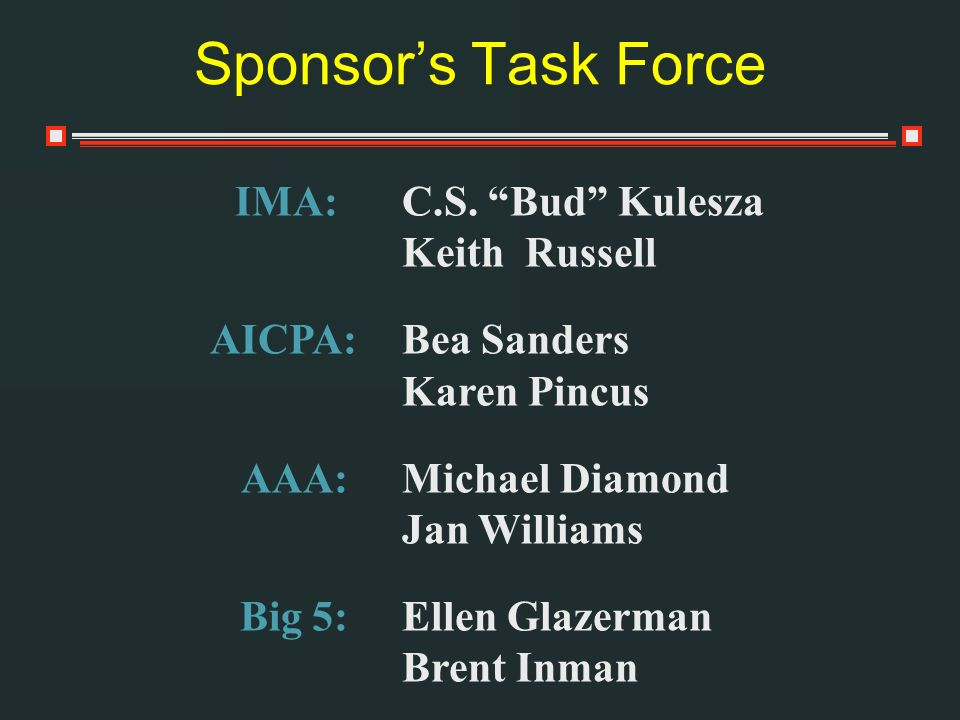 Sponsor's Task Force IMA: C.S. Bud Kulesza Keith Russell