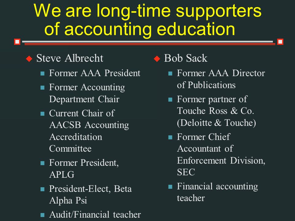 We are long-time supporters of accounting education