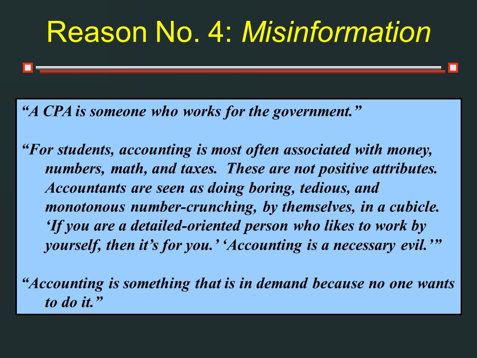 Reason No. 4: Misinformation