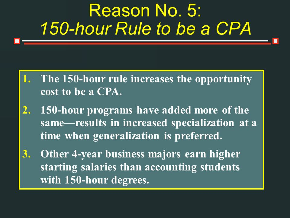 Reason No. 5: 150-hour Rule to be a CPA