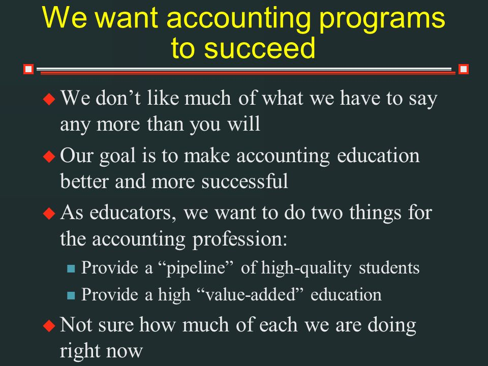 We want accounting programs to succeed
