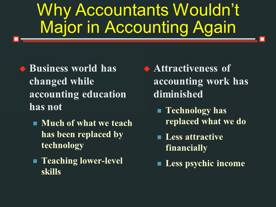 Why Accountants Wouldn't Major in Accounting Again