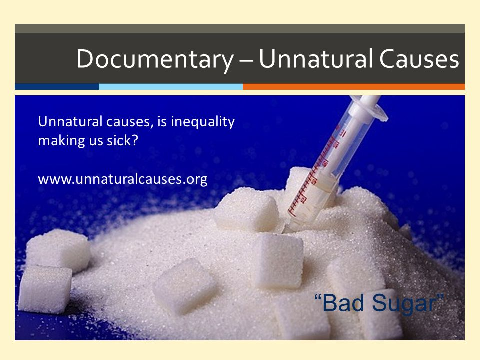 Documentary – Unnatural Causes