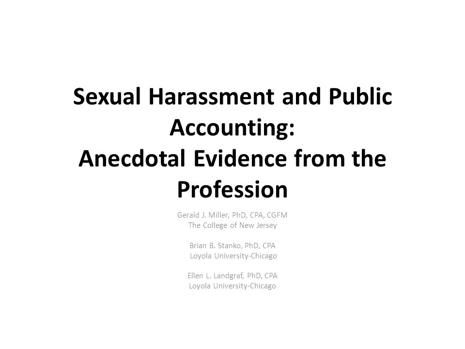 Sexual Harassment and Public Accounting: Anecdotal Evidence from the Profession