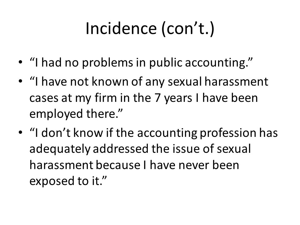 Incidence (con't.) I had no problems in public accounting.