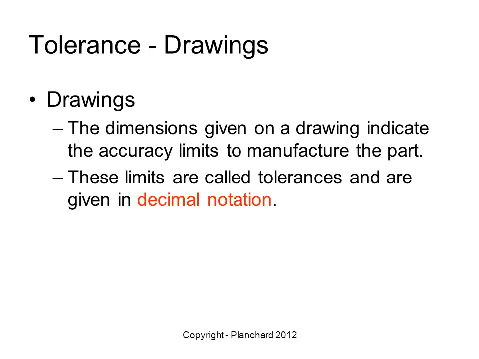Tolerance - Drawings Drawings