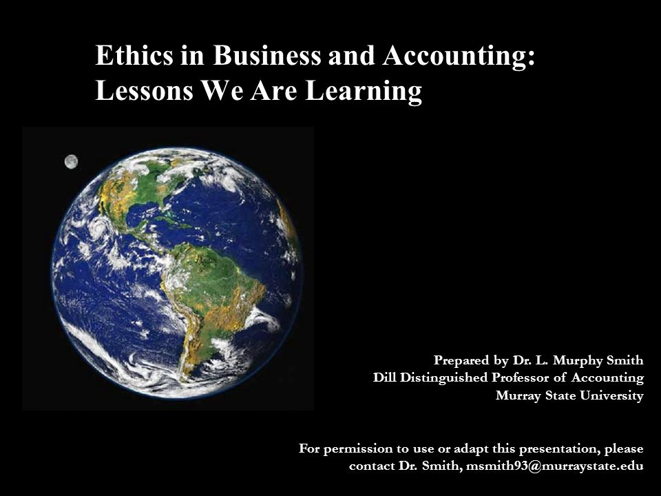 Ethics in Business and Accounting: Lessons We Are Learning