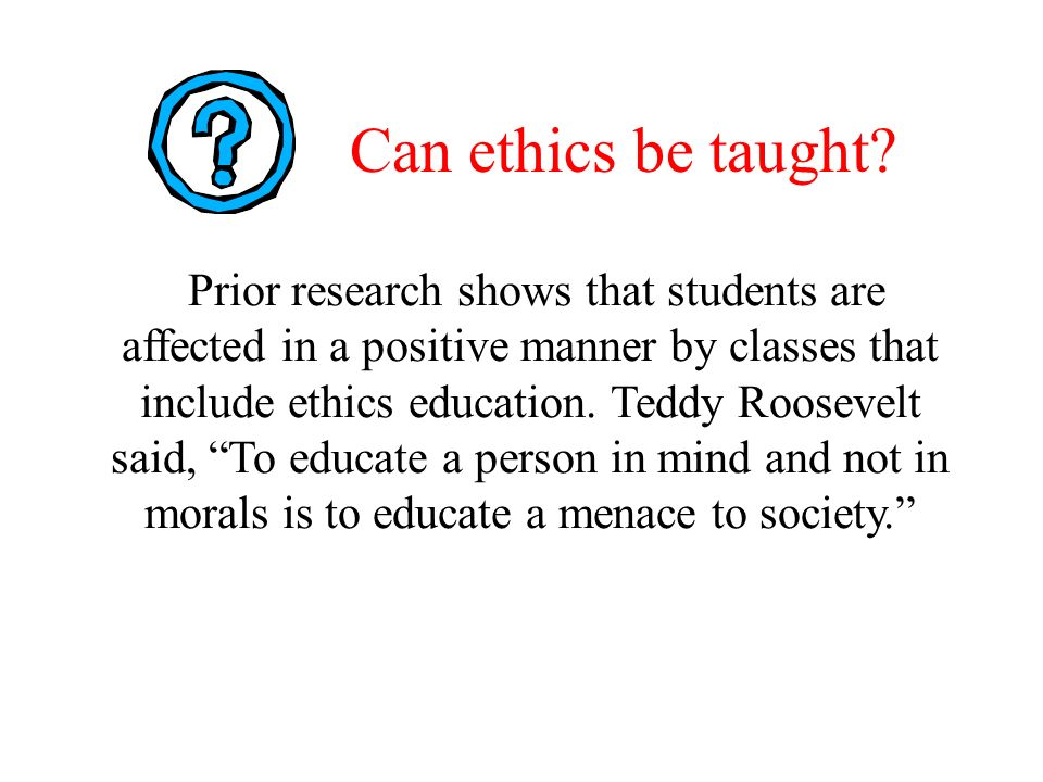 Can ethics be taught