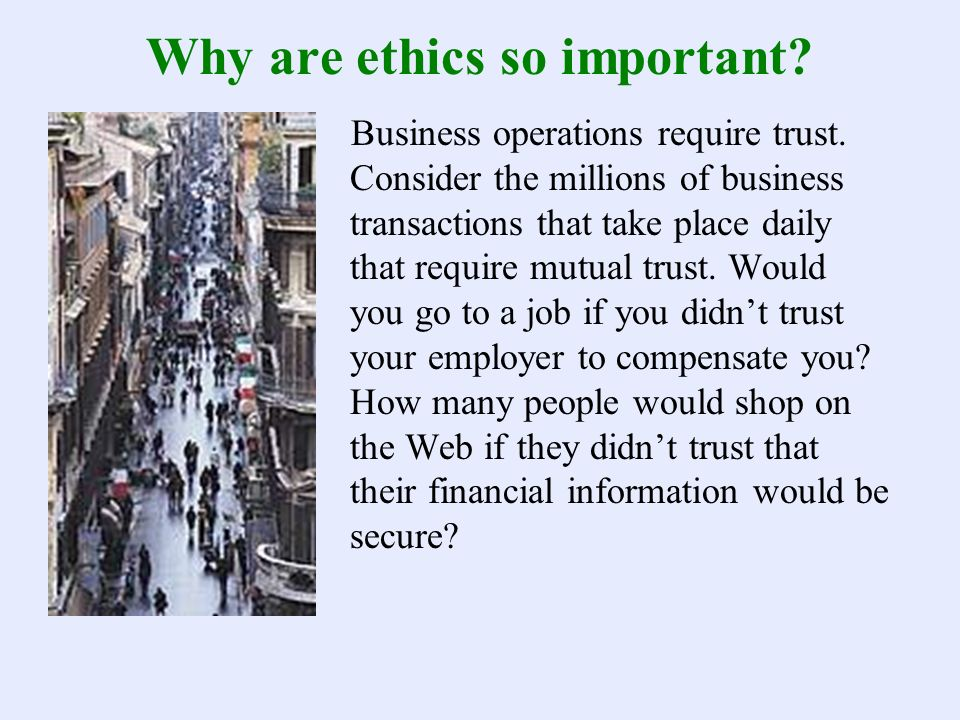 Why are ethics so important