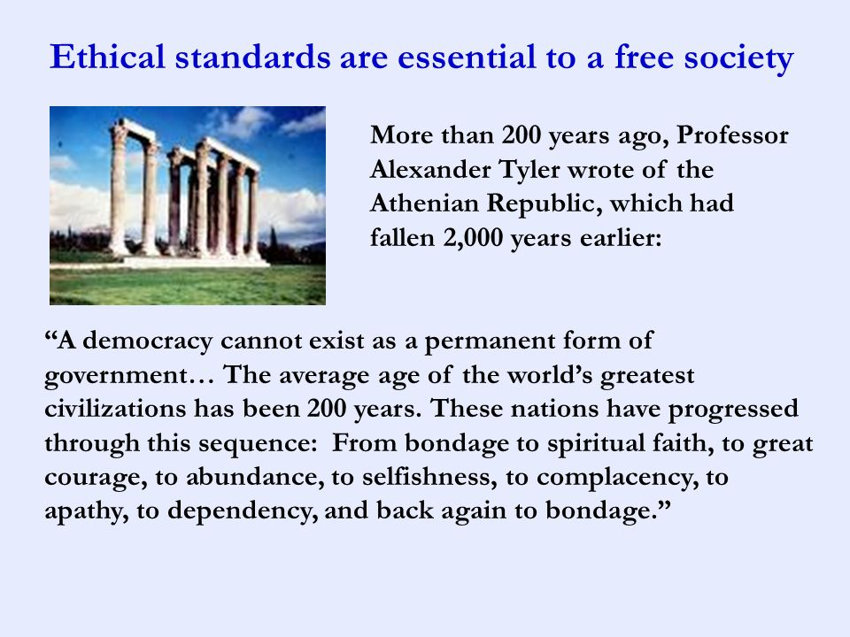Ethical standards are essential to a free society